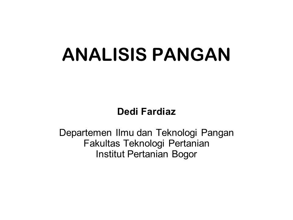 ANALISIS PANGAN Dedi Fardiaz Departemen Ilmu dan Teknologi Pangan