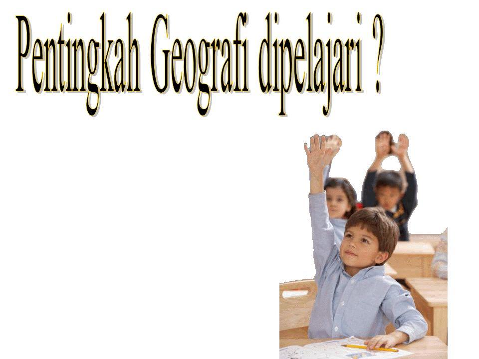 Pentingkah Geografi dipelajari