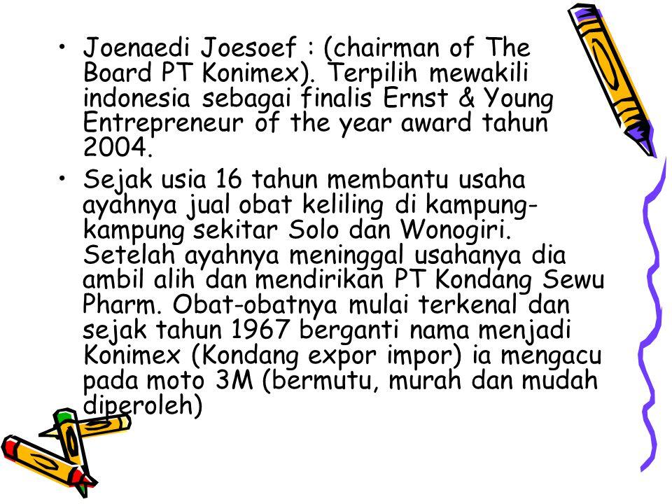 Joenaedi Joesoef : (chairman of The Board PT Konimex)