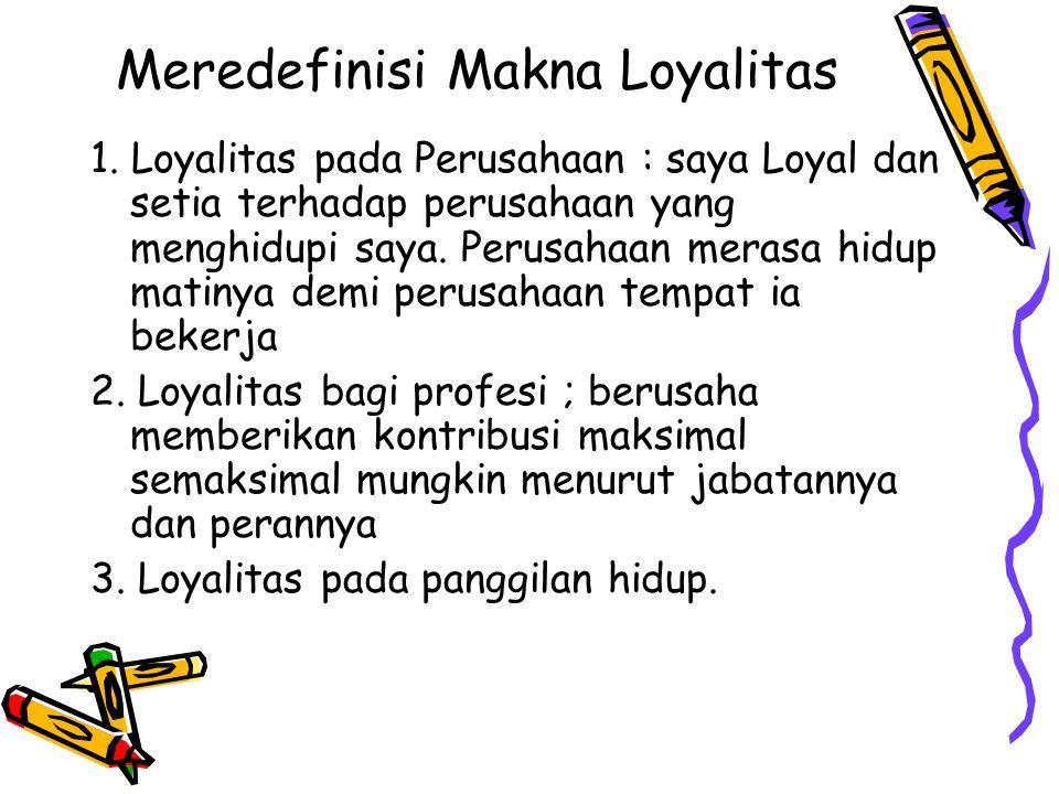 Meredefinisi Makna Loyalitas