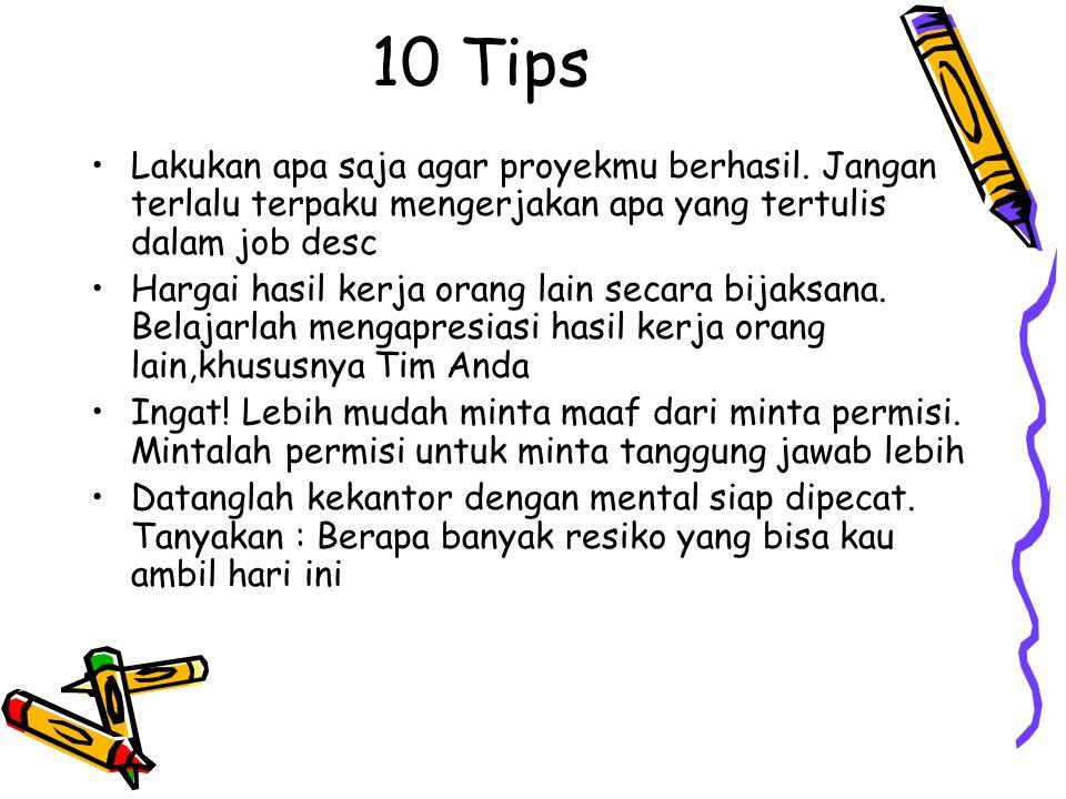 10 Tips Lakukan apa saja agar proyekmu berhasil. Jangan terlalu terpaku mengerjakan apa yang tertulis dalam job desc.