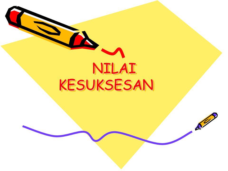 NILAI KESUKSESAN