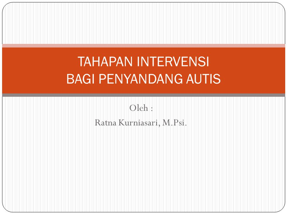 TAHAPAN INTERVENSI BAGI PENYANDANG AUTIS