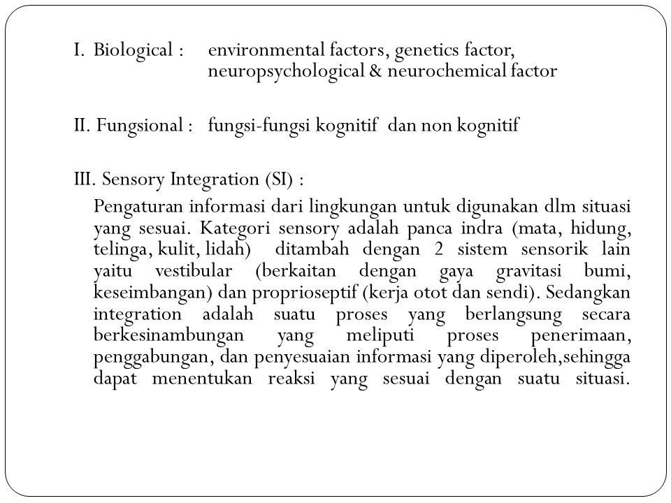 I. Biological :. environmental factors, genetics factor,