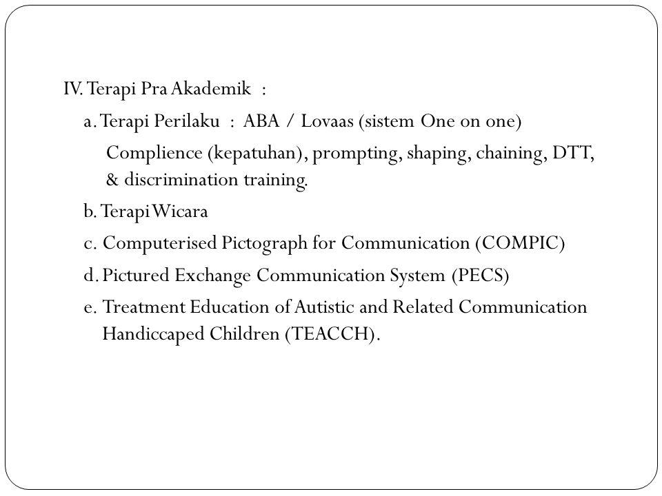 IV. Terapi Pra Akademik : a