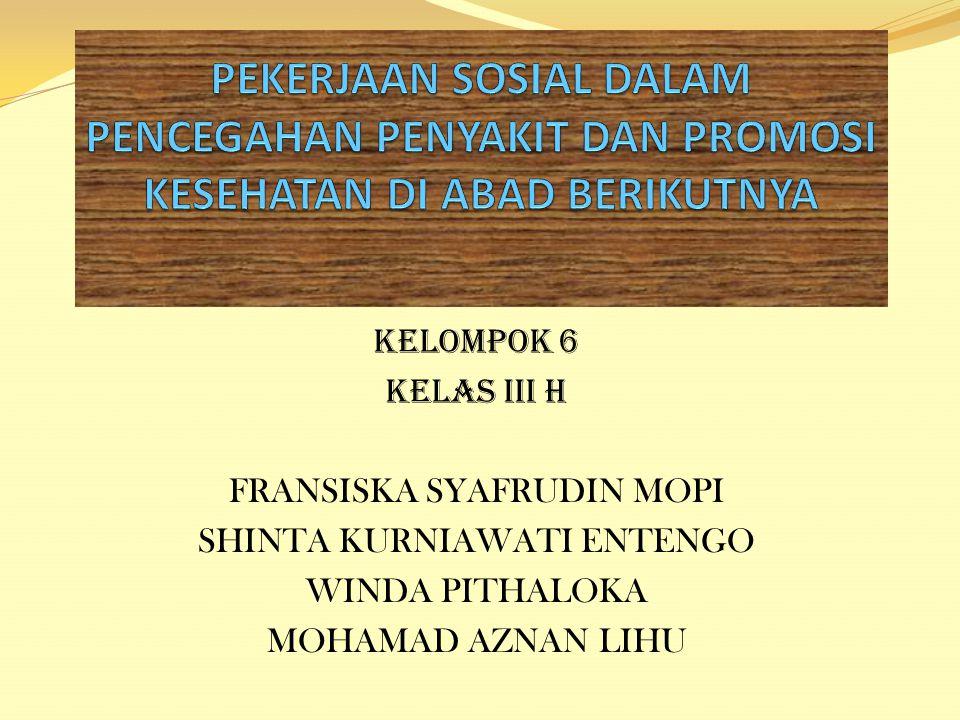 PEKERJAAN SOSIAL DALAM PENCEGAHAN PENYAKIT DAN PROMOSI KESEHATAN DI ABAD BERIKUTNYA