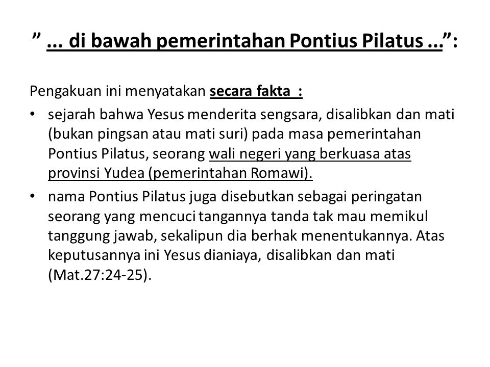 ... di bawah pemerintahan Pontius Pilatus ... :