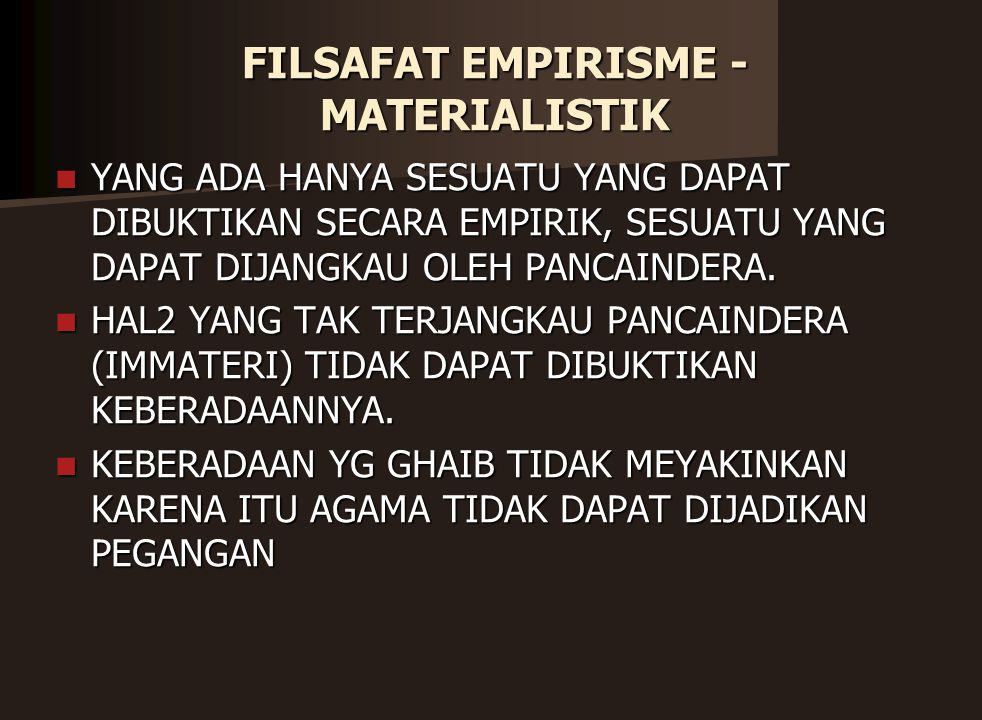 FILSAFAT EMPIRISME - MATERIALISTIK