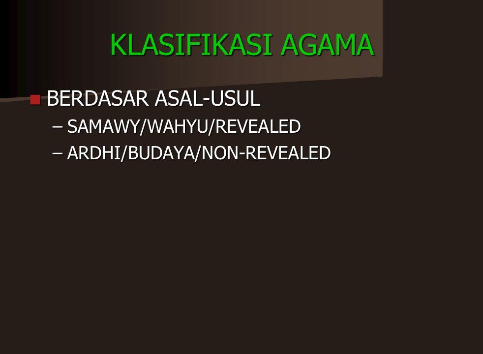 KLASIFIKASI AGAMA BERDASAR ASAL-USUL SAMAWY/WAHYU/REVEALED