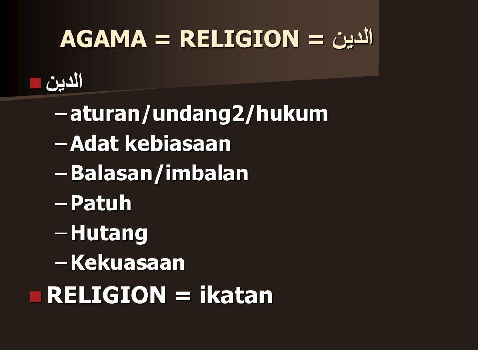 AGAMA = RELIGION = الدين
