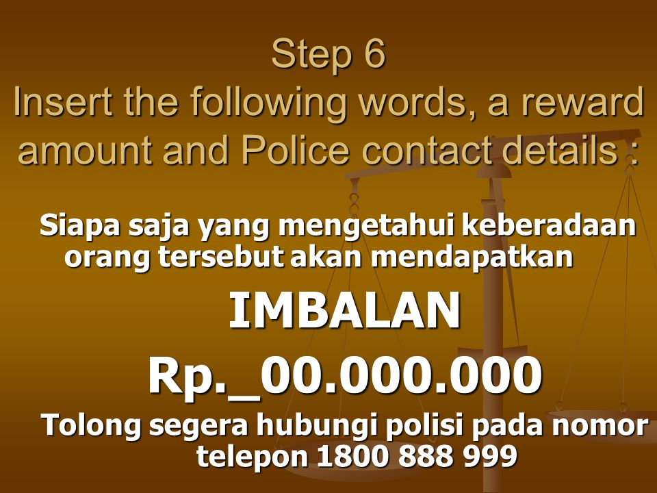 Tolong segera hubungi polisi pada nomor telepon 1800 888 999