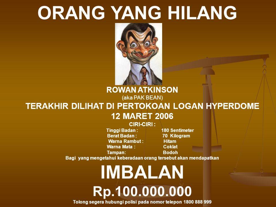 ORANG YANG HILANG IMBALAN Rp.100.000.000