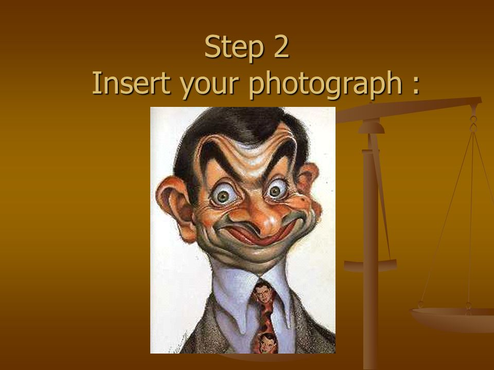 Step 2 Insert your photograph :