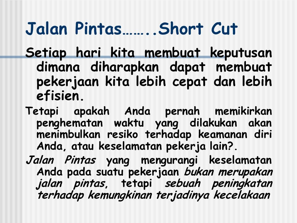 Jalan Pintas……..Short Cut