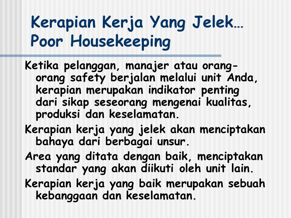 Kerapian Kerja Yang Jelek… Poor Housekeeping