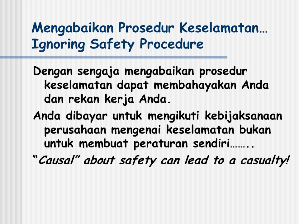 Mengabaikan Prosedur Keselamatan… Ignoring Safety Procedure