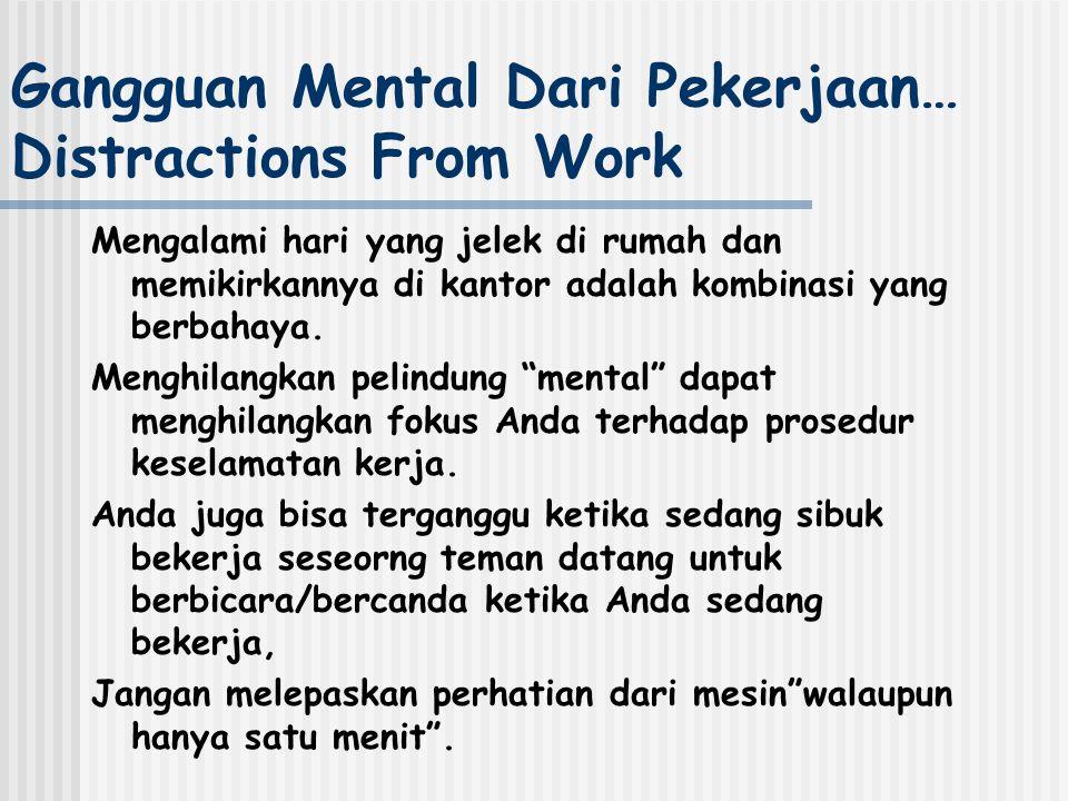 Gangguan Mental Dari Pekerjaan… Distractions From Work