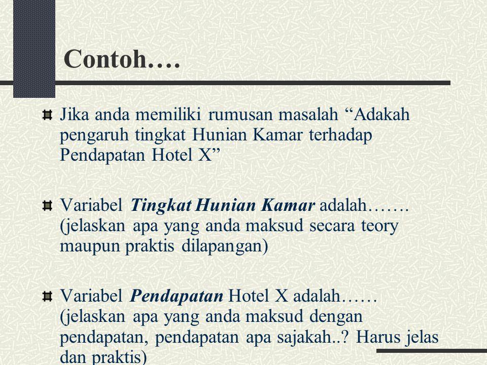 Contoh…. Jika anda memiliki rumusan masalah Adakah pengaruh tingkat Hunian Kamar terhadap Pendapatan Hotel X