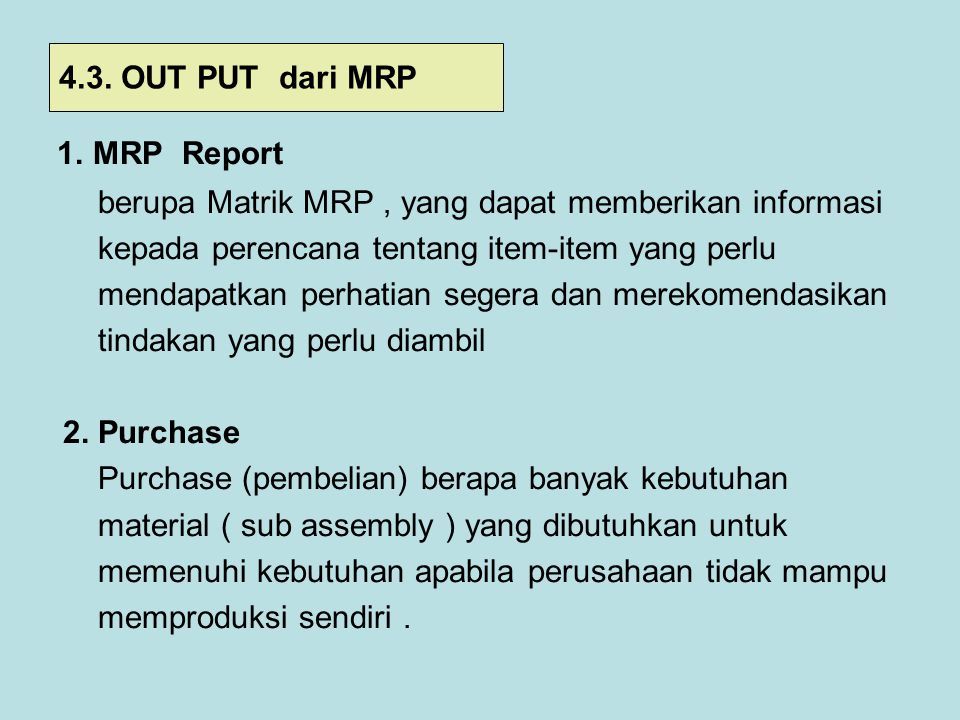 1. MRP Report 4.3. OUT PUT dari MRP