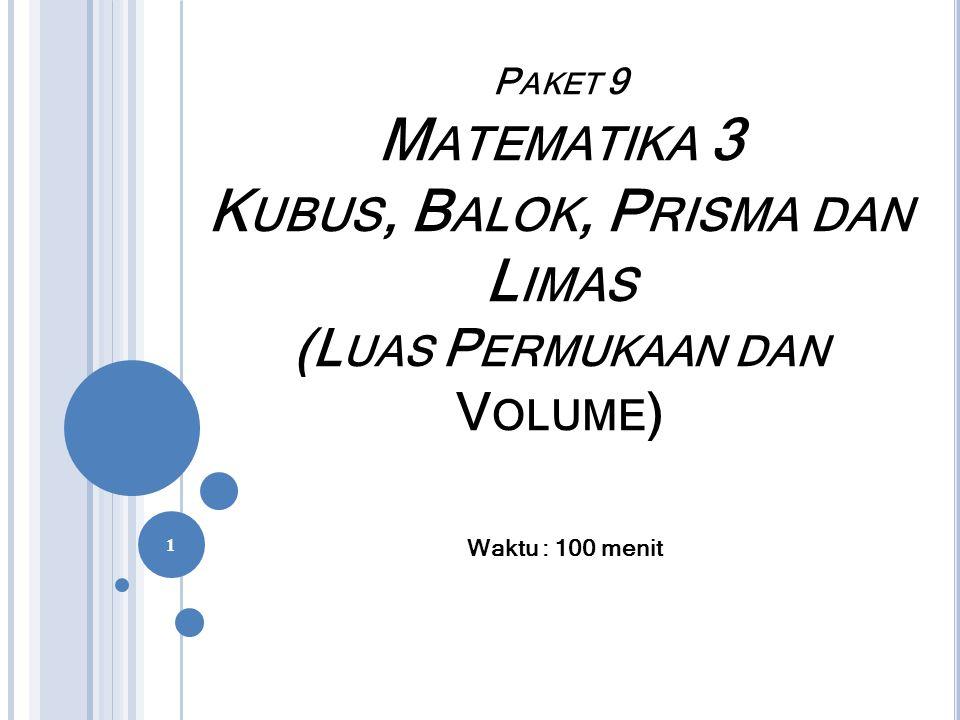 Paket 9 Matematika 3 Kubus, Balok, Prisma dan Limas (Luas Permukaan dan Volume)