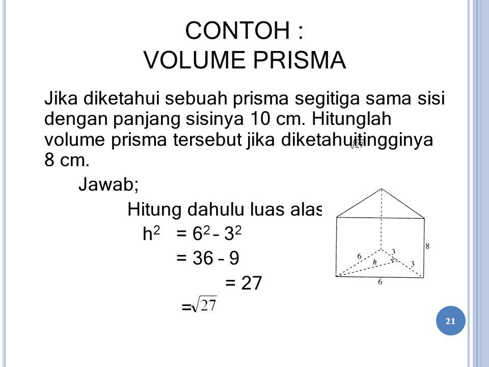 CONTOH : VOLUME PRISMA