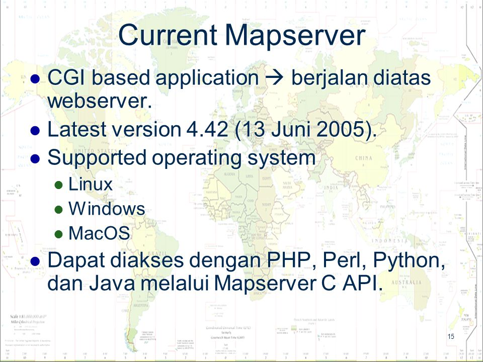 Current Mapserver CGI based application  berjalan diatas webserver.