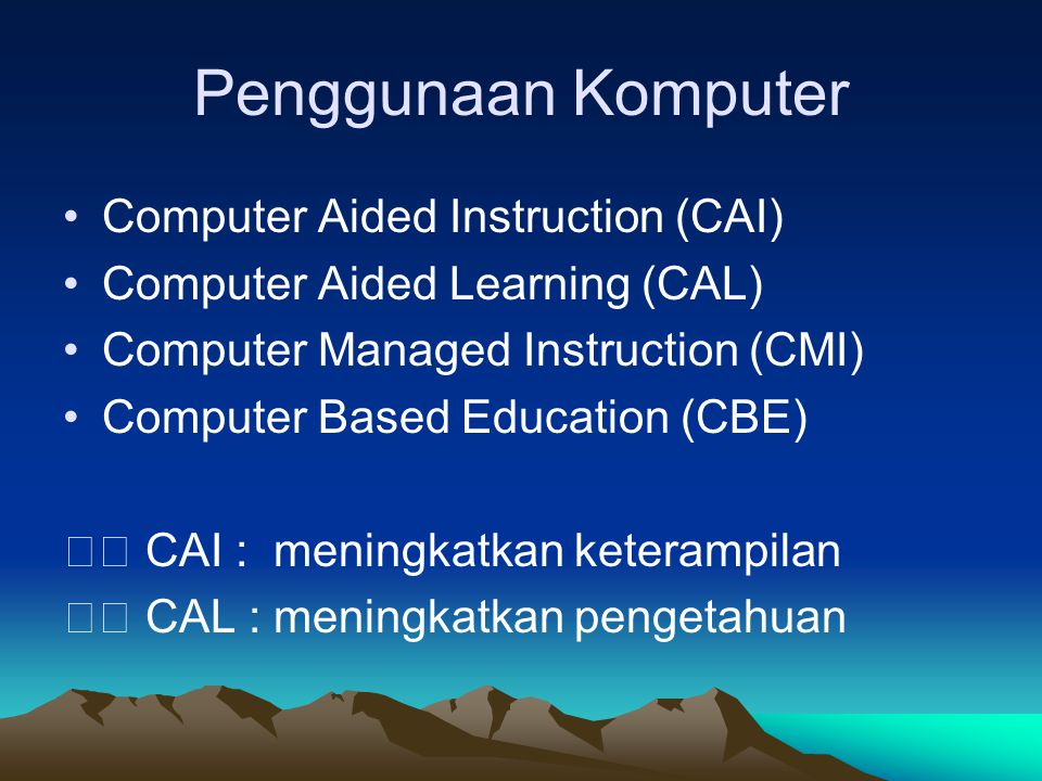 Penggunaan Komputer Computer Aided Instruction (CAI)