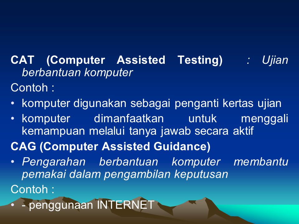 CAT (Computer Assisted Testing) : Ujian berbantuan komputer