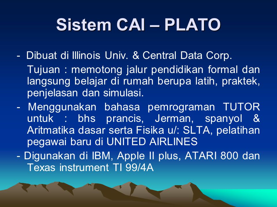 Sistem CAI – PLATO - Dibuat di Illinois Univ. & Central Data Corp.