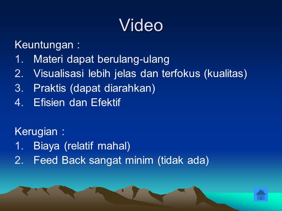 Video Keuntungan : Materi dapat berulang-ulang