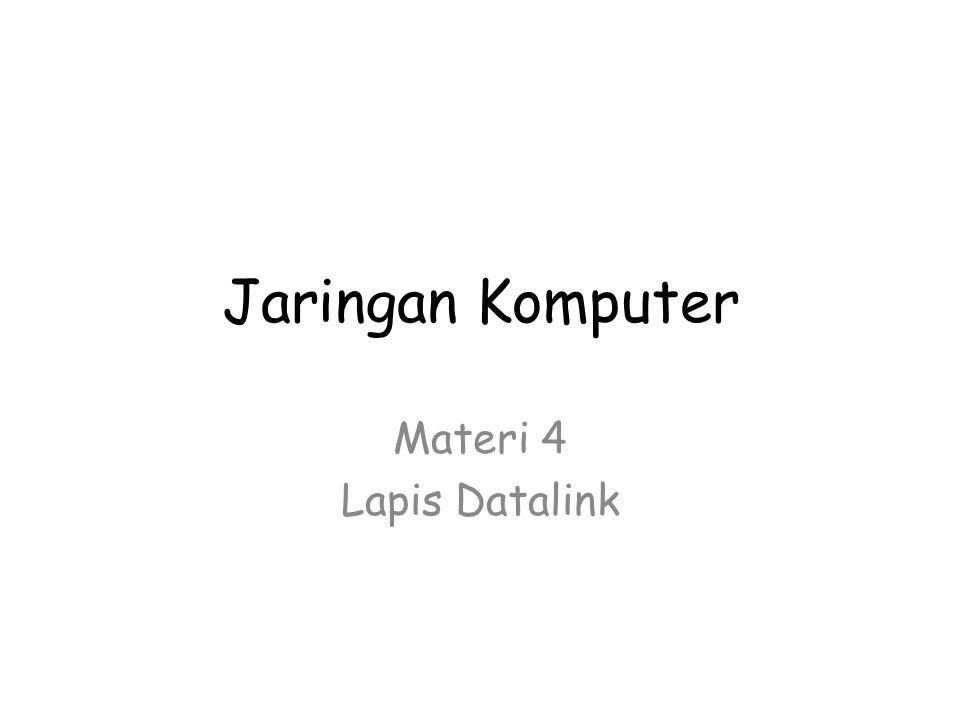 Jaringan Komputer Materi 4 Lapis Datalink