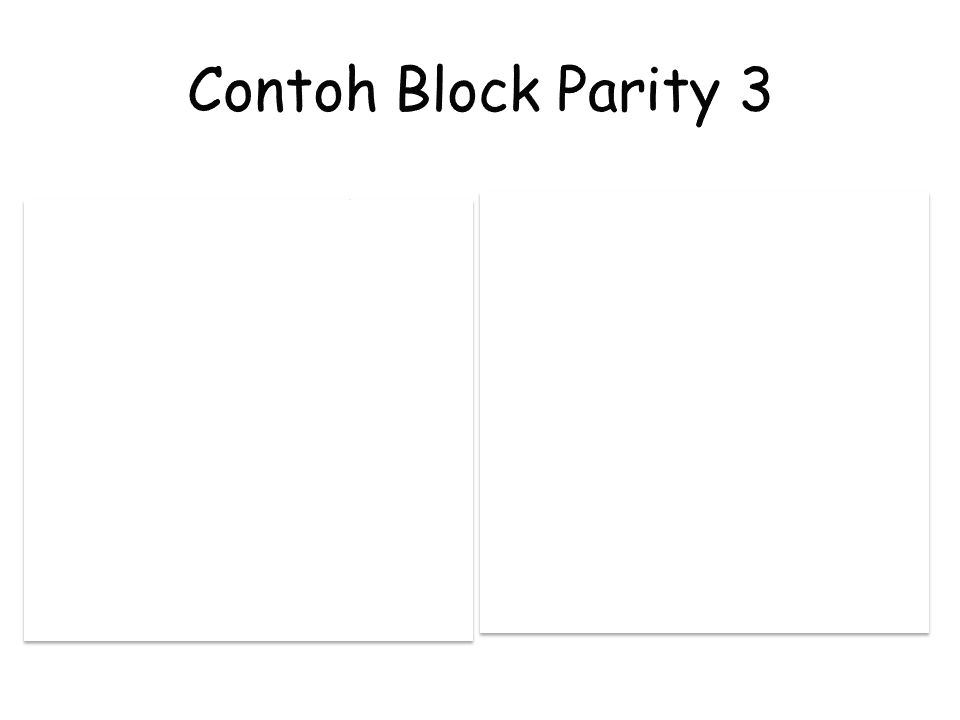 Contoh Block Parity 3 1 √ 