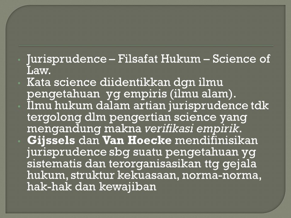Jurisprudence – Filsafat Hukum – Science of Law.
