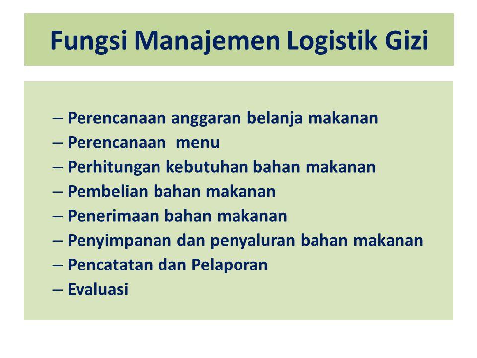 Fungsi Manajemen Logistik Gizi