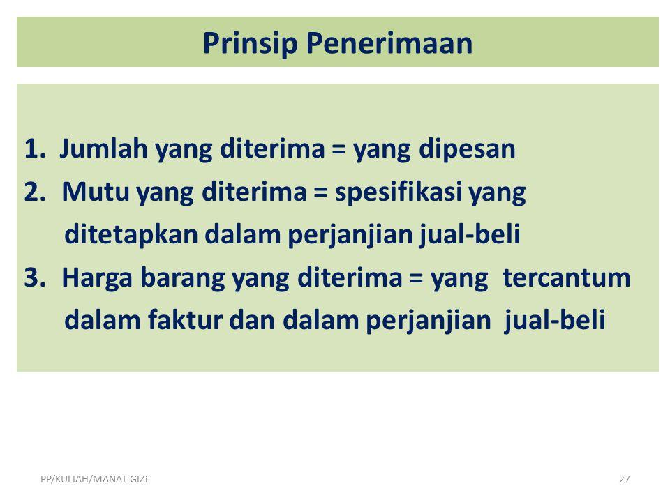Prinsip Penerimaan 1. Jumlah yang diterima = yang dipesan