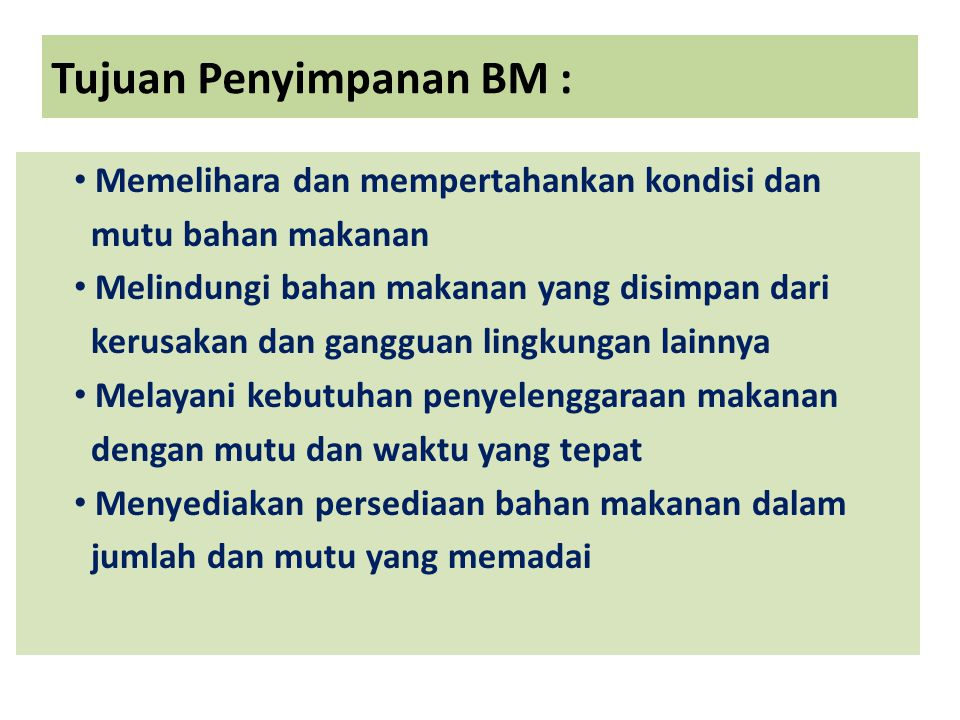 Tujuan Penyimpanan BM :