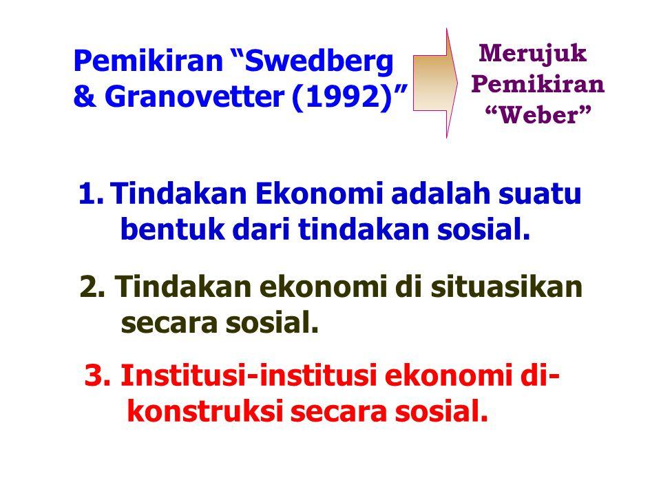 Tindakan Ekonomi adalah suatu bentuk dari tindakan sosial.