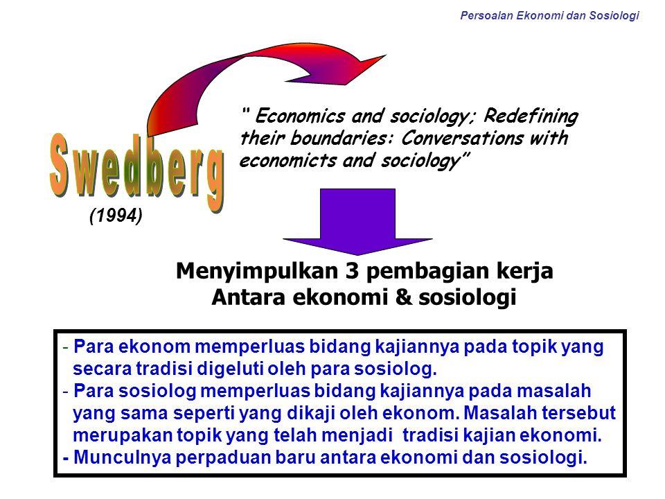 Menyimpulkan 3 pembagian kerja Antara ekonomi & sosiologi