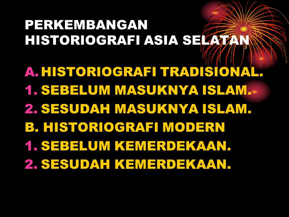 PERKEMBANGAN HISTORIOGRAFI ASIA SELATAN