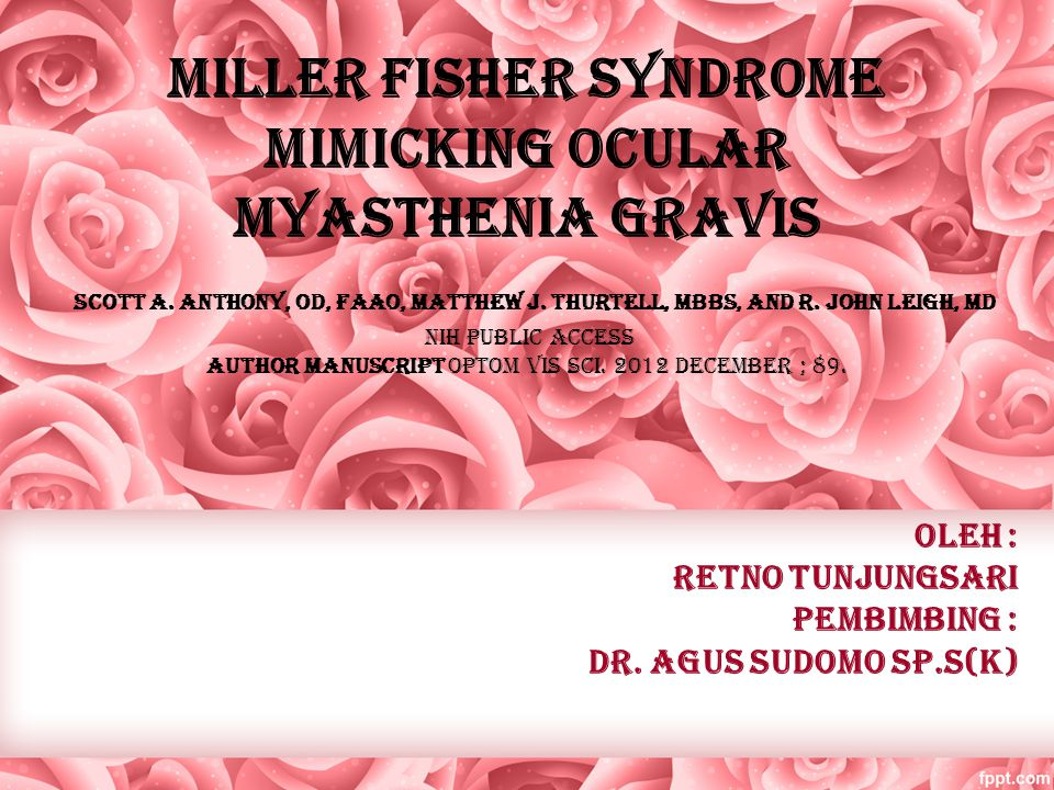 Miller Fisher Syndrome Mimicking Ocular Myasthenia Gravis Scott A