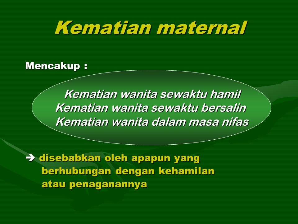 Kematian maternal Kematian wanita sewaktu hamil