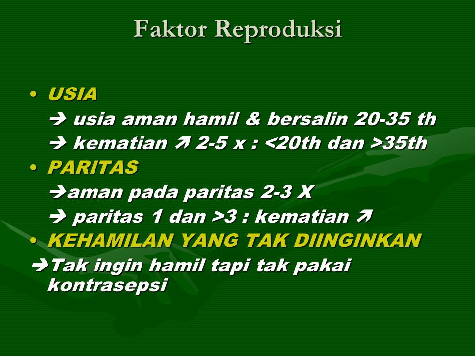 Faktor Reproduksi USIA  usia aman hamil & bersalin 20-35 th
