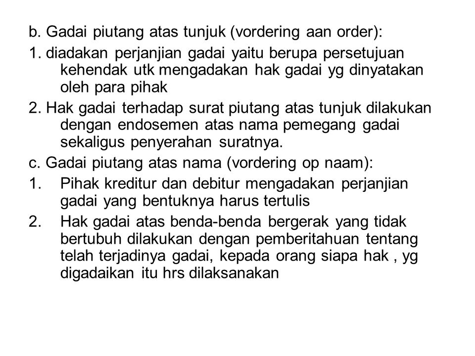 b. Gadai piutang atas tunjuk (vordering aan order):