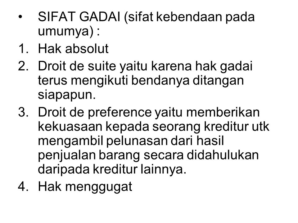 SIFAT GADAI (sifat kebendaan pada umumya) :