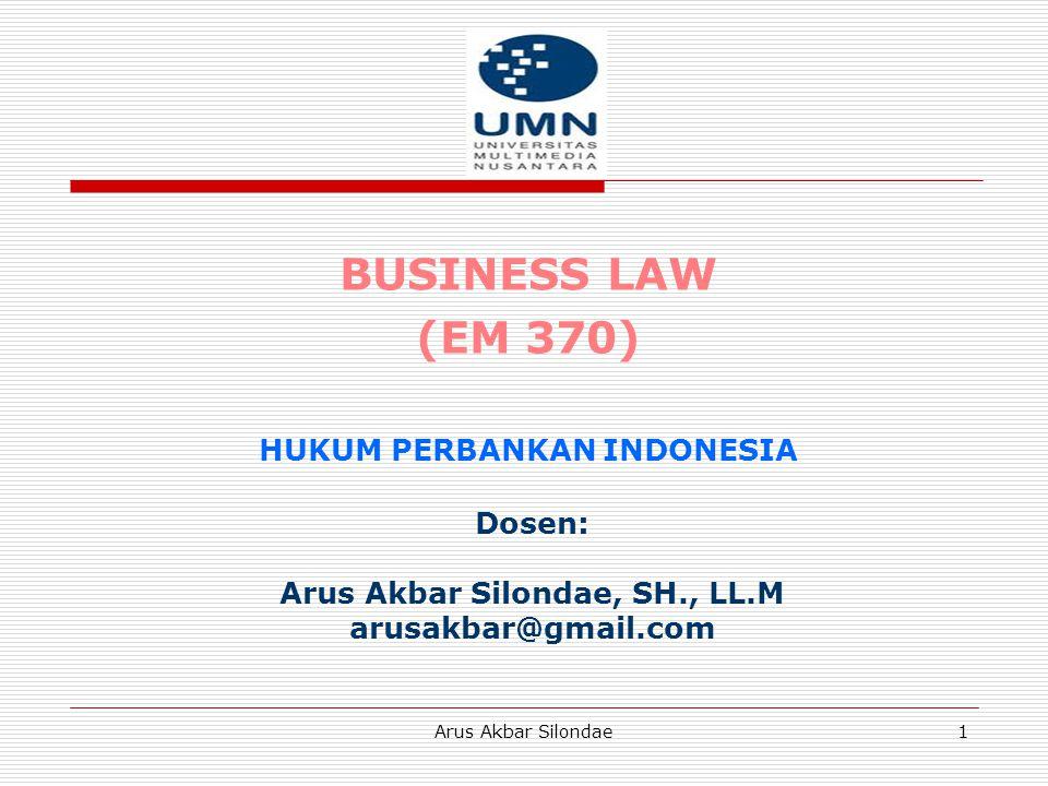 HUKUM PERBANKAN INDONESIA Arus Akbar Silondae, SH., LL.M