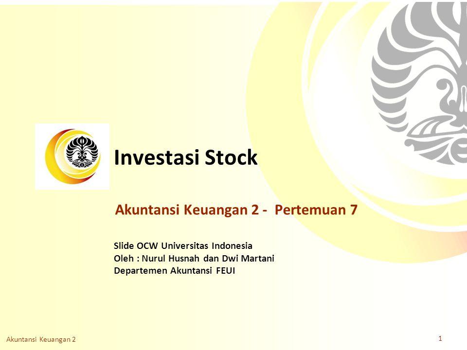 Investasi Stock Akuntansi Keuangan 2 - Pertemuan 7