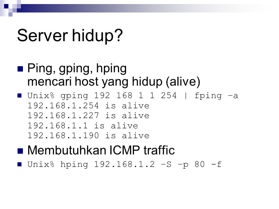 Server hidup Ping, gping, hping mencari host yang hidup (alive)