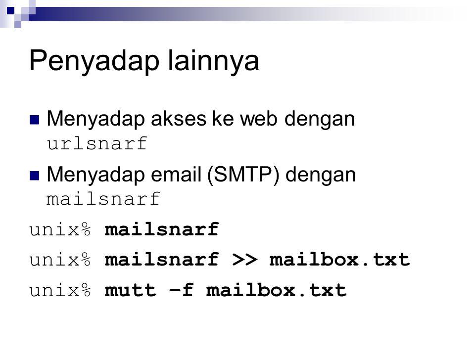 Penyadap lainnya Menyadap akses ke web dengan urlsnarf