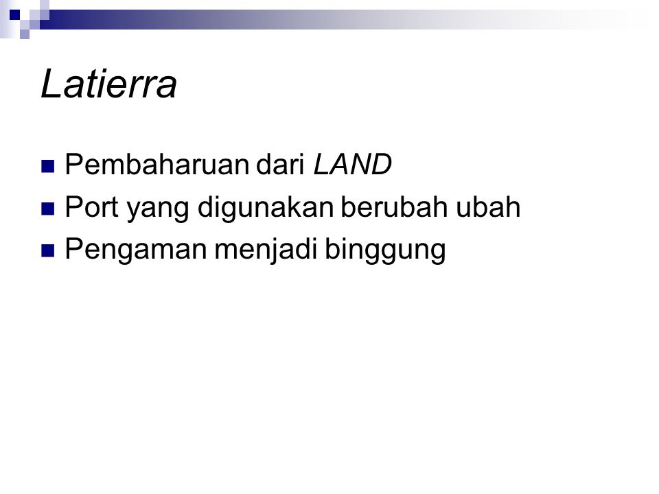 Latierra Pembaharuan dari LAND Port yang digunakan berubah ubah