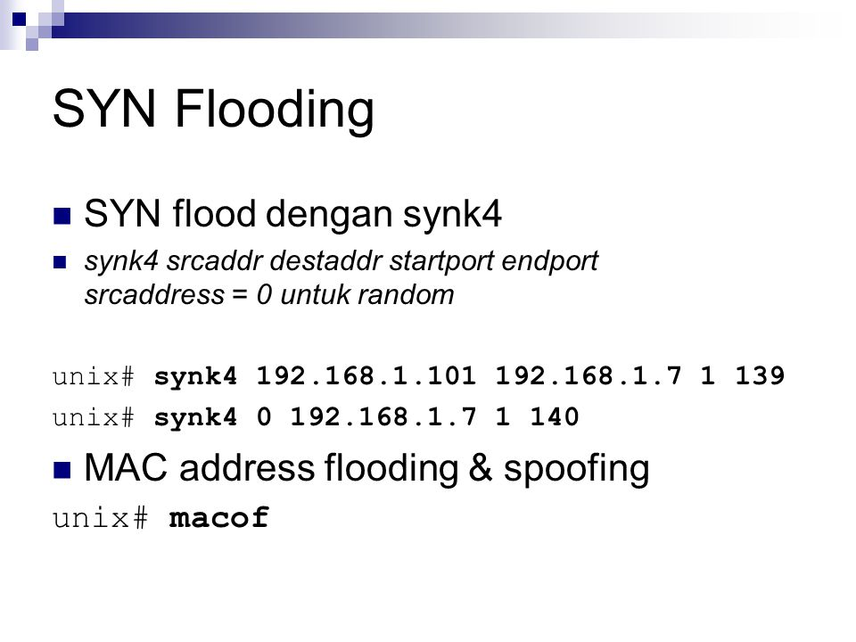SYN Flooding SYN flood dengan synk4 MAC address flooding & spoofing